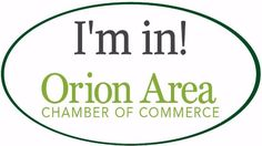 Are you in? Join the Orion Area Chamber of Commerce today! http://www.orionareachamber.com/member/newmemberapp/