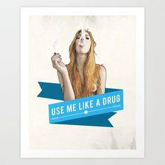 Use Me Like a Drug Art Print by Keith P. Rein - $16.00