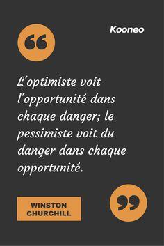 [CITATIONS] L'optimiste voit l'opportunité dans chaque danger; le pessimiste voit du danger dans chaque opportunité. WINSTON CHURCHILL #Ecommerce #Kooneo #Winstonchurchill #Opportunite #Pessimiste : www.kooneo.com