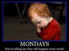 Mondays    Blah!