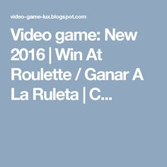 Video game: New 2016 | Win At Roulette / Ganar A La Ruleta | C...