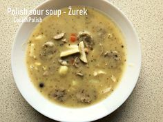Polish Żurek is a sour soup usualy prepared for Easter. For Żurek you need rye sourdough, for White Borsch- wheat sour starter. Healthy Soup Recipes, My Recipes, German Recipes, Clear Vegetable Soup, Beet Borscht, Sorrel Soup, Polish Soup, Pickle Soup, Mushroom Barley Soup