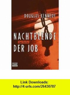 Nachtblende / Der Job. (9783404770144) Douglas Kennedy , ISBN-10: 3404770145  , ISBN-13: 978-3404770144 ,  , tutorials , pdf , ebook , torrent , downloads , rapidshare , filesonic , hotfile , megaupload , fileserve