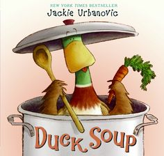 """""""Duck Soup"""" by Jackie Urbanovic -- Max the duck is cooking up an amazing soup. But what's this? A feather floating in the soup! And where's Max? Brody the dog, Dakota the cat, and Bebe the bird race about in their hilarious search for the missing Max. But remember, sometimes things just aren't as they appear."""