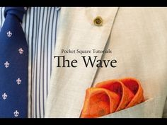 Pocket Square Tutorial: How to fold The Wave - YouTube                                                                                                                                                      More