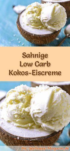 Rezept für sahniges Low Carb Kokos-Eis - ein einfaches Eisrezept für kalorienreduzierte, kohlenhydratarme und gesunde Eiscreme ohne Zusatz von Zucker ...