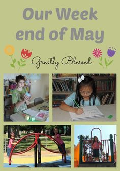 Greatly Blessed: Our Week - end of May