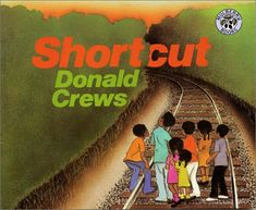 """Shortcut by Donald Crews This is a great book for writing workshop. """"Watermelon"""" vs. """"seed"""" idea, building suspense, inferencing"""