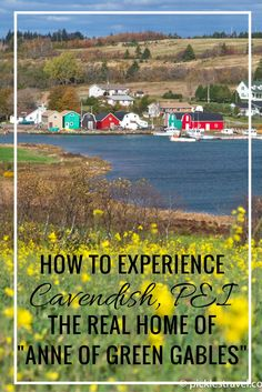 Travel to and visit Cavendish, Prince Edward Island in Canada from Anne of Green Gables story books to bring it all to life. Gorgeous beaches and scenery abounds at this family-friendly destination that the kids will love as much as you do.