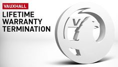 Vauxhall Life-Time Warranty Terminated