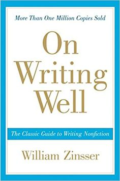 On Writing Well: The Classic Guide to Writing Nonfiction: William Zinsser: 8601300042466: Amazon.com: Books