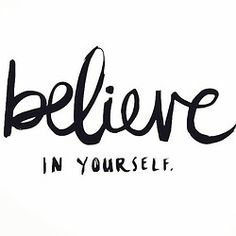 BELIEVE IN YOURSELF: It only takes you believing in you to get it done. As long as you believe in you, you've got the right mind set. You've got the right attitude. You can do whatever you like. Words Quotes, Me Quotes, Motivational Quotes, Inspirational Quotes, Sayings, Trust Quotes, The Words, Beautiful Words, Believe In You