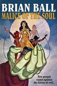 Malice of the Soul, by Brian Ball (Paperback)