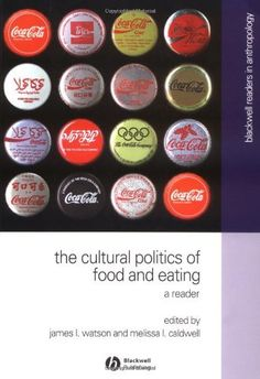 The Cultural Politics of Food and Eating (Blackwell Readers in Anthroplogy, No. 8) by James L. Watson. $29.97. Publisher: Blackwell; 1st edition (February 1, 2005). Edition - 1st. Publication: February 1, 2005. Save 40% Off!
