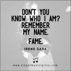 #IRENECARA – DON'T YOU KNOW WHO I AM? #REMEMBER MY NAME. #FAME. – #VISUAL #MUSIC #LYRICS #VISUALMUSICLYRICS #LOVETHISLYRICS #SPREADHOPE