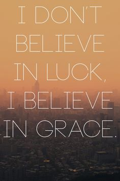 I believe we are saved by God's grace, through faith in Jesus Christ.luck does not come into play. Great Quotes, Quotes To Live By, Inspirational Quotes, Bible Quotes, Me Quotes, Qoutes, Images Bible, Bibel Journal, Jesus Christus