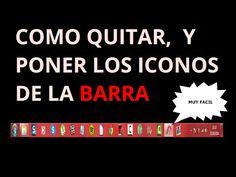 BARRA DE TAREAS, QUITAR Y PONER ICONOS