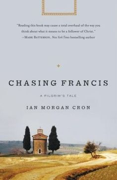 Chasing Francis: A Pilgrim's Tale -- such a thought-provoking book! Recommended.