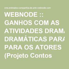 WEBNODE :: GANHOS COM AS ATIVIDADES DRAMÁTICAS PARA OS ATORES (Projeto Contos para se Ouvir com os Olhos) :: Entreatos-companhia-de-arte