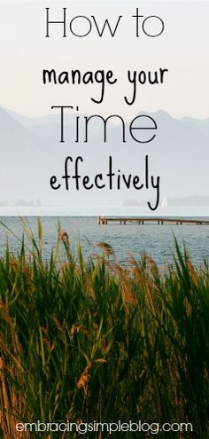 How to manage your time effectively and various ways you can create more time in your day!