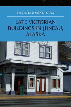 Craftsman Bungalows and Late Victorian Buildings - Inside Juneau Hotel Alaska, Alaska Cruise Tips, Tongass National Forest, Juneau Alaska, Long House, Local Legends, Victorian Buildings, Banks Building, Metal Siding