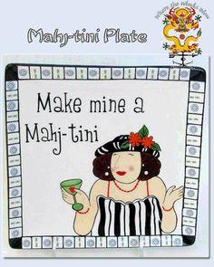 Mahj tini...love this