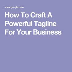 How To Craft A Powerful Tagline For Your Business