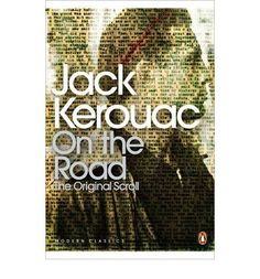 Chronicles Jack Kerouac's years traveling the North American continent with his friend Neal Cassady,