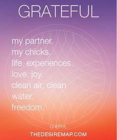 Grateful.  The Desire Map: goals with soul.  @DanielleLaPorte #desiremap