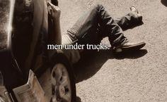 men under trucks :) #sexy