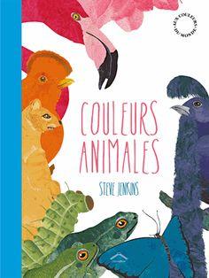 Couleurs animales. Steve Jenkins - Decitre - 9782878337235 - Livre