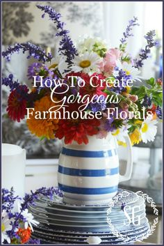 HOW TO CREATE GORGEOUS FARMHOUSE FLORALS-Easy tips for charming farmhouse influenced arrangements