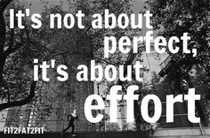 you should be more proud of progress and where you came from than trying to be perfect.