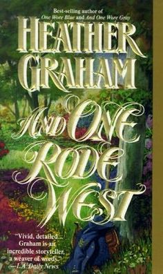 And One Rode West - Heather Graham (Third book in the Cameron Saga: Civil War Trilogy)