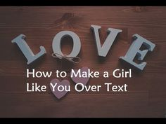 How to Make a Girl Like You Over Text