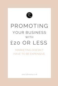 How to promote your business with £20 or less!