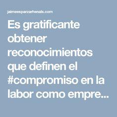 Es gratificante obtener reconocimientos que definen el #compromiso en la labor como empresario en Colombia