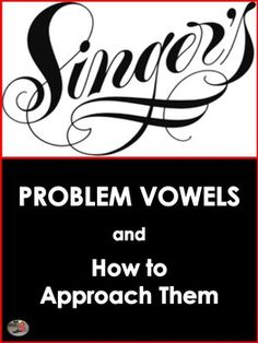 MUSIC: Choir/Vocal Problem Vowels