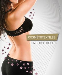 Containing beneficial substances intended to be released on the skin, cosmetic textiles are predicted to represent a market of €500 million next year (according to Textiles Intelligence), growing from a mere €120 million in 2007