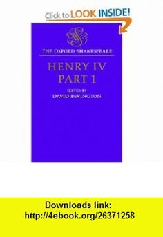 Henry IV, Part I (Oxford Shakespeare) (Pt.1) (9780198129158) William Shakespeare, David Bevington , ISBN-10: 0198129157  , ISBN-13: 978-0198129158 ,  , tutorials , pdf , ebook , torrent , downloads , rapidshare , filesonic , hotfile , megaupload , fileserve
