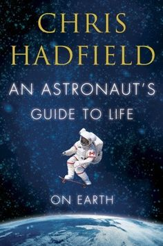 "So good! Even if you're not interested in space travel, this is a good book with good life lessons we should all learn.  ""Sweat the small stuff. Without letting anyone see you sweat.""― Chris Hadfield, An Astronaut's Guide to Life on Earth"