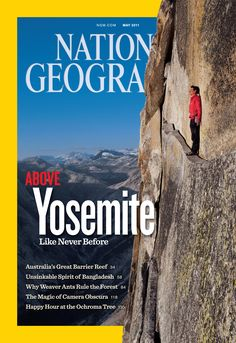 """Sports & Adventure Cover Winner: National Geographic, May """"Above Yosemite"""" Cool Magazine, Book And Magazine, Time Magazine, Magazine Covers, Magazine Design, Magazine Layouts, National Geographic Cover, Jimmy Chin, Yosemite Valley"""