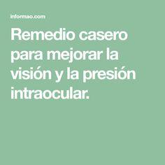 Remedio casero para mejorar la visión y la presión intraocular.