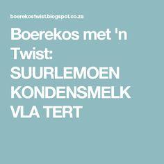 Boerekos met 'n Twist: SUURLEMOEN KONDENSMELK VLA TERT Tart Recipes, Wine Recipes, Cooking Recipes, Quiche Tart Recipe, Cold Desserts, South African Recipes, Cupcake Cakes, Cupcakes, Food And Drink