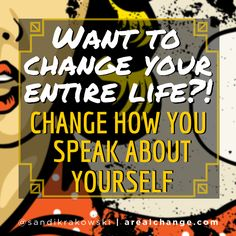 Change how you talk about yourself. YOU are powerful! (This pin is great!, words do change you!)