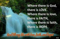 Love, Faith and Hope found through Jesus Christ.