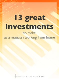 13 great investments to make as a musician working from home • CharlotteBax.nl