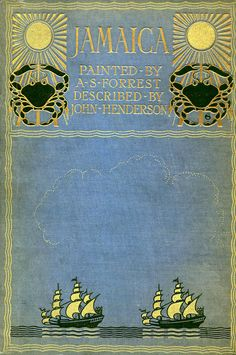 'Jamaica' painted by A.S. Forrest; described by John Henderson. A. & C. Black; London, 1906