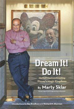 Dream It! Do It!: My Half-Century Creating Disney's Magic Kingdoms (Disney Editions Deluxe): Martin Sklar: 9781423174066: Amazon.com: Books