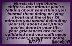 Narcissist are blame shifters. Dealing with a Psycho